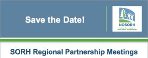 Save the Date SORH Regional Meetings