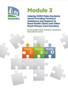 Module 3 - Helping SORH Make Decisions about Providing Technical Assistance and Support to Rural Health Clinics and Other Rural Primary Care Providers