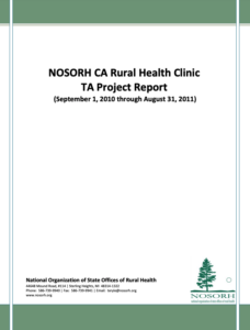NOSORH CA Rural Health Clinic Technical Assistance Project Report – April 2011
