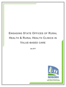 Engaging State Offices of Rural Health and Rural Health Clinics in Value-Based Care